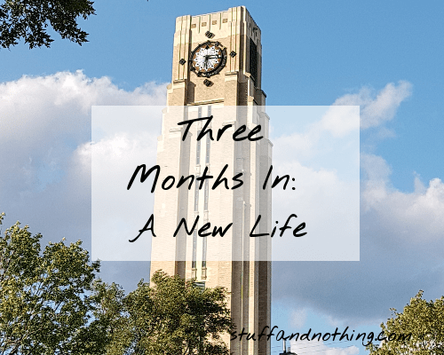 Three Months In: A New Life